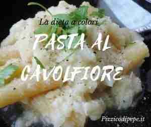 La dieta a colori pasta al cavolfiore Pizzicodipepe-fb